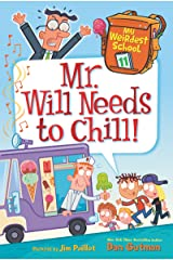 My Weirdest School #11: Mr. Will Needs to Chill! Kindle Edition