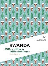 Livres Rwanda : Mille collines, mille douleurs: L'Âme des peuples PDF