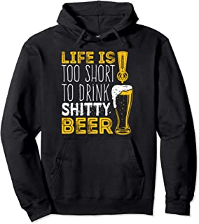 Life Is Too Short To Drink Shitty Beer - Brewfest Pullover Hoodie