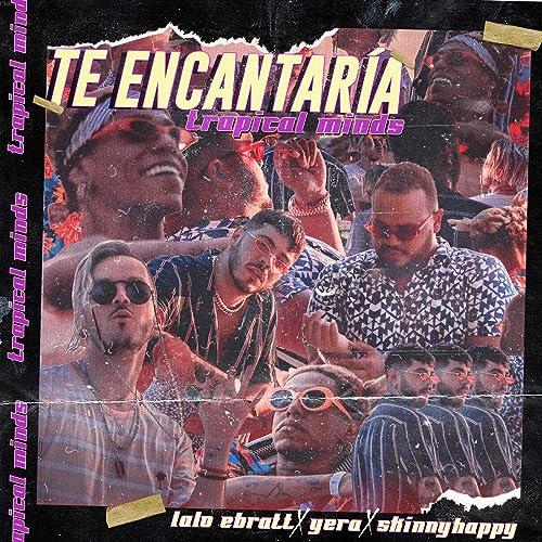 Te Encantaría [feat. Trapical] de Lalo Ebratt & Yera ...