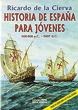 Historia De Espana Para Jovenes 800 000 a.C. - 2007 d.C. / History of Spain For Youth 800 000 a.C. -2007 d.C. (Spanish Edition)