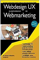 Webdesign et webmarketing: Atteignez le niveau bachelor pour maîtriser votre projet de e.commerce ou start-up (Le marketing digital par métiers) Format Kindle