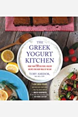 The Greek Yogurt Kitchen: More Than 130 Delicious, Healthy Recipies for Every Meal of the Day Kindle Edition
