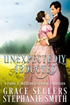 Unexpectedly Abducted: A Pride & Prejudice Sensual Variation