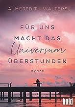 Für uns macht das Universum Überstunden: Roman (dtv bold) (German Edition)
