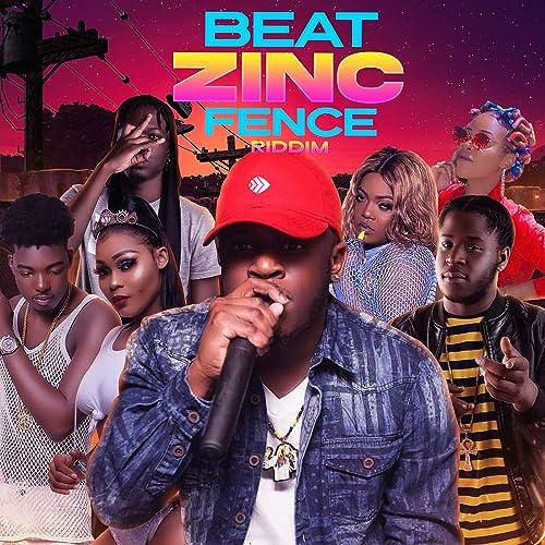 Beat Zinc Fence Riddim [Explicit]
