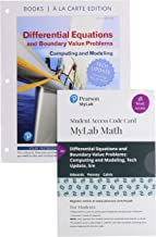 Differential Equations and Boundary Value Problems: Computing and Modeling Tech Update, Loose-Leaf Edition Plus MyLab Math with Pearson eText - 18-Week Access Card Package (5th Edition)