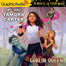 Tamora Carter: Goblin Queen [Dramatized Adaptation]: Tamora Carter, Book 1