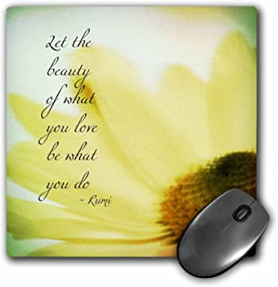 3dRose Mouse Pad Let The Beauty of What You Love -Yellow Floral Inspirational Rumi - Flowers - 8 by 8-Inches (mp_52718_1)