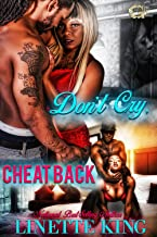 DON'T CRY CHEAT BACK