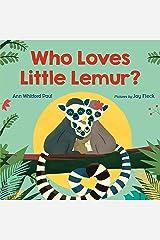 Who Loves Little Lemur? Kindle Edition