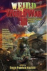 Weird World War III Kindle Edition