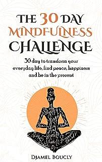 Mindfulness : Mindfulness Challenge :Meditation for beginners, The 30 Day Mindfulness Challenge, 30 Day to Transform your ...