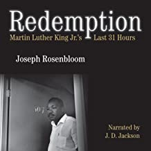 Redemption: Martin Luther King, Jr.'s Last 31 Hours