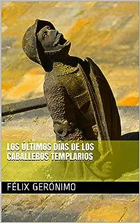 Los últimos días de los caballeros templarios (Spanish Edition)