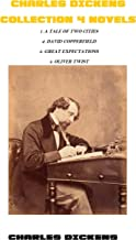 Charles Dickens Collection 4 Novels: A Tale of Two Cities ; David Copperfield ; Great Expectations; Oliver Twist (Annotated)