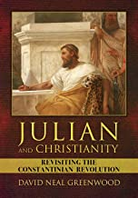 Julian and Christianity: Revisiting the Constantinian Revolution