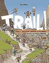 Trail !: Tome 1 - Découvrir, observer et modéliser (SPORTS D'ENDURA) (French Edition)