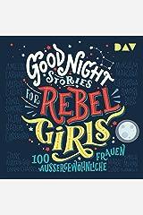 100 außergewöhnliche Frauen: Good Night Stories for Rebel Girls 1 Audible Audiobook