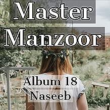 Master Manzoor (18 Naseeb)