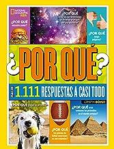 ¿Por qué? Más de 1.111 respuestas a casi todo (NG KIDS) (Spanish Edition)