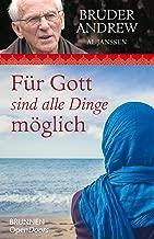 Für Gott sind alle Dinge möglich (German Edition)
