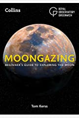 Moongazing: Beginner's guide to exploring the Moon Kindle Edition
