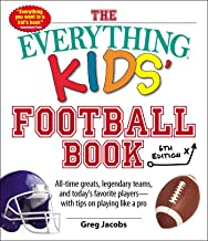 The Everything Kids' Football Book, 6th Edition: All-time Greats, Legendary Teams, and Today's Favorite Players--With Tips on Playing Like a Pro (6)