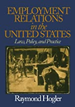 Employment Relations in the United States: Law, Policy, and Practice