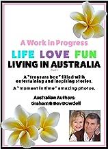 A Work in Progress - Life Love Fun Living in Australia - Part 1