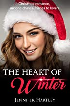 The Heart Of Winter- New Edition: Christmas romance, Friends to lovers, Second chance