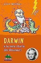 Darwin e la vera storia dei dinosauri (Lampi di genio) (Italian Edition)