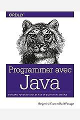 Programmer avec Java - Concepts fondamentaux et mise en oeuvre par l'exemple - collection O'Reilly (French Edition) Kindle Edition