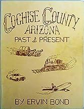Cochise County Arizona Past & Present