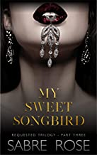 My Sweet Songbird: Requested Trilogy - Part Three