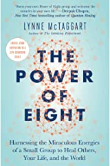 The Power of Eight: Harnessing the Miraculous Energies of a Small Group to Heal Others, Your Life, and the World Kindle Edition