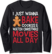I just want to bake cookies & watch Christmas movies All Day Long Sleeve T-Shirt