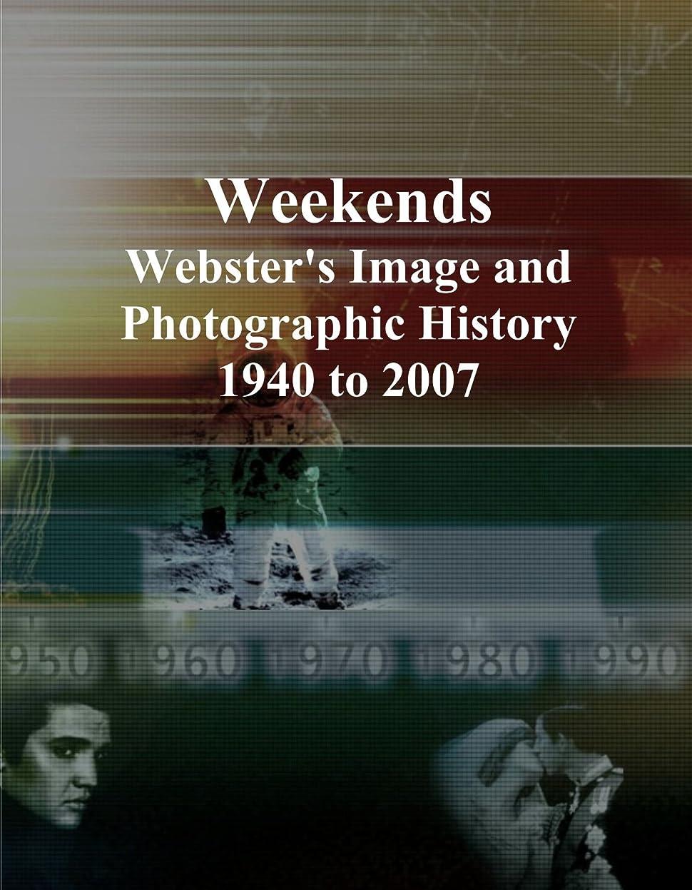 アベニューそれから商品Weekends: Webster's Image and Photographic History, 1940 to 2007