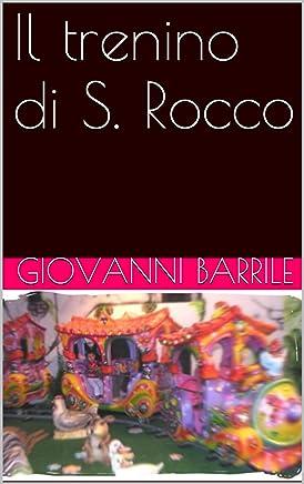 Il trenino di S. Rocco (Accadde, a S. Rocco, un giorno ... Vol. 3)