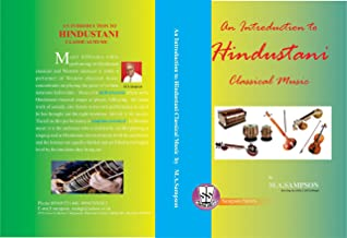 AN INTRODUCTION TO HINDUSTANI CLASSICAL MUSIC (Sampson Series)