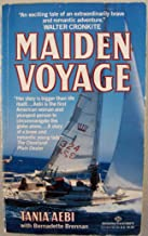 Maiden Voyage (Tania Aebi is the first American woman and youngest person to circumnavigate the globe alone ]