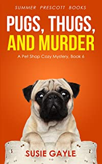 Pugs, Thugs, and Murder (Pet Shop Mysteries Book 6)