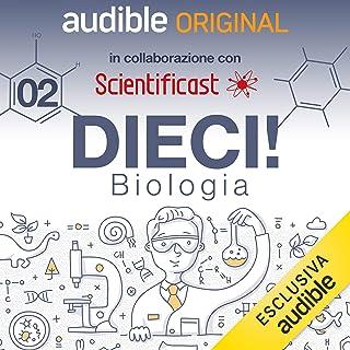 Il DNA: DIECI! Biologia 2