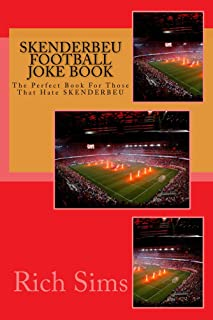 SKENDERBEU  Football Joke Book: The Perfect Book For Those That Hate SKENDERBEU (Soccer Joke Book)