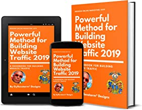 Powerful Method for Building Website Traffic 2019: Create free traffic to your website with this free internet tools. (Gyllenstorm Designs Book 10983)