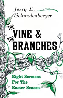The Vine and the Branches: Eight Sermons for the Easter Season