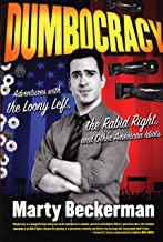 Dumbocracy: Adventures with the Loony Left, the Rabid Right, and Other American Idiots (English Edition)