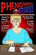 Phenomenal Stories, September 2018, Vol. 1, No. 1: A Modern Pulp Science Fiction & Horror Fiction Magazine