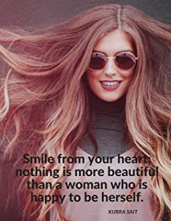 """""""Smile from your heart; nothing is more beautiful than a woman who is happy to be herself."""": Notebook Composition Motivati..."""