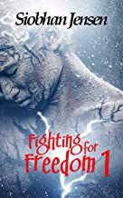 Fighting for freedom 1 (French Edition)